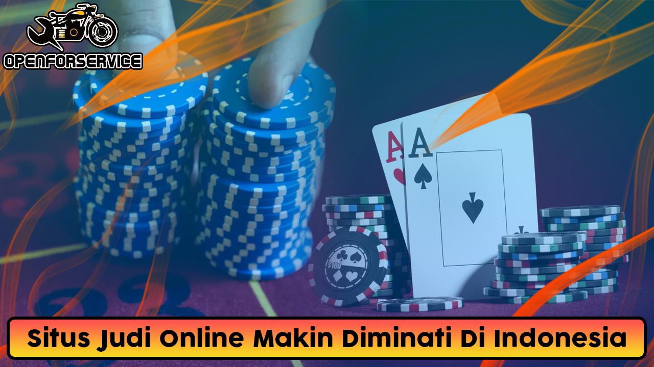 Situs Judi Online Makin Diminati Di Indonesia